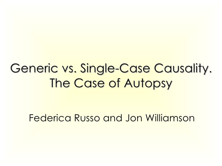 Generic vs. Single-Case Causality. The Case of Autopsy Federica Russo and Jon Williamson