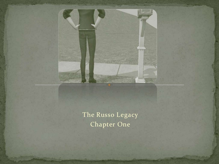 The Russo Legacy<br />Chapter One<br />