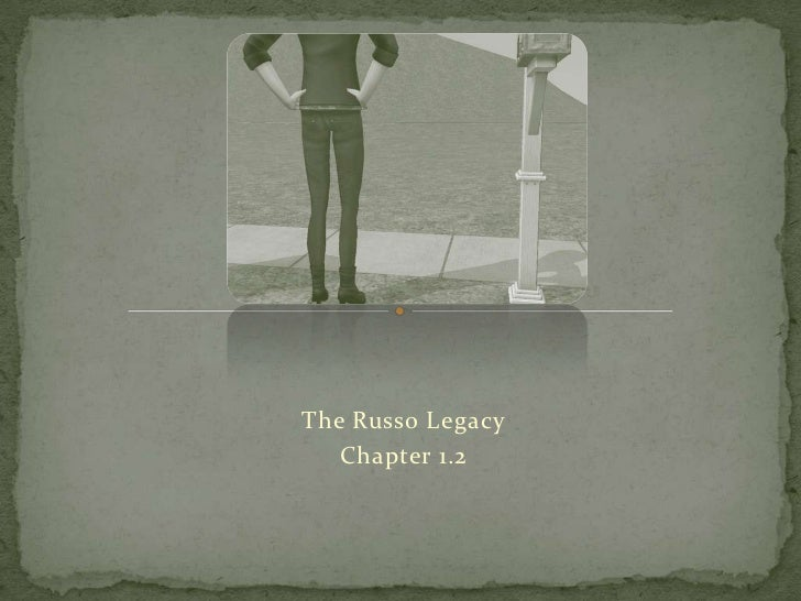 The Russo Legacy<br />Chapter 1.2<br />
