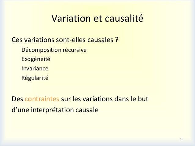 Variation et causalitéCes variations sont-elles causales ?   Décomposition récursive   Exogéneité   Invariance   Régularit...