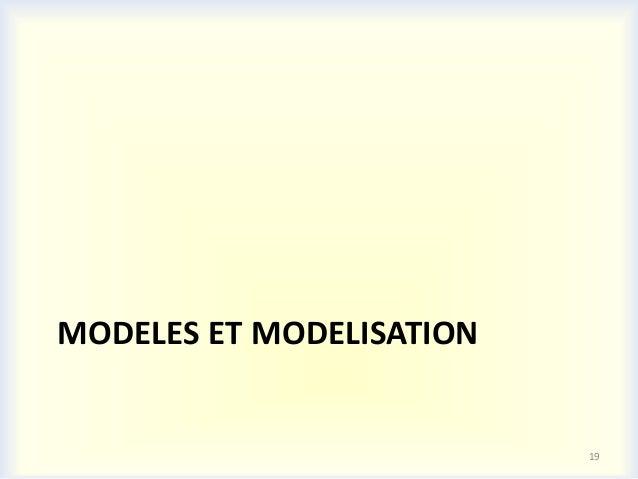 MODELES ET MODELISATION                          19