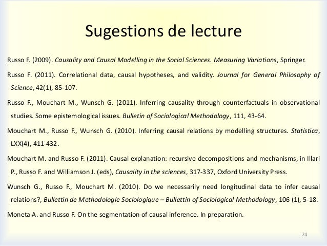 Sugestions de lectureRusso F. (2009). Causality and Causal Modelling in the Social Sciences. Measuring Variations, Springe...