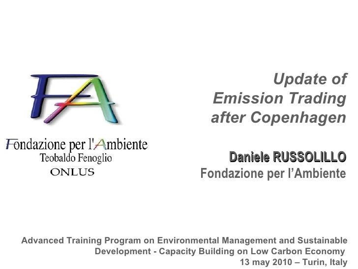 Update of Emission Trading after Copenhagen Daniele RUSSOLILLO Fondazione per l'Ambiente