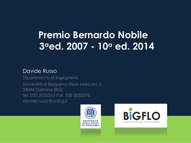 Premio Bernardo Nobile 3aed. 2007 - 10a ed. 2014  Davide Russo  Dipartimento di Ingegneria  Università di Bergamo,Viale Ma...