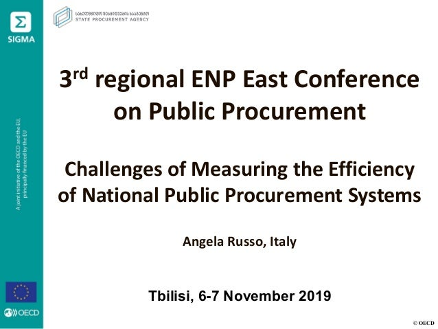 © OECD 3rd regional ENP East Conference on Public Procurement Challenges of Measuring the Efficiency of National Public Pr...