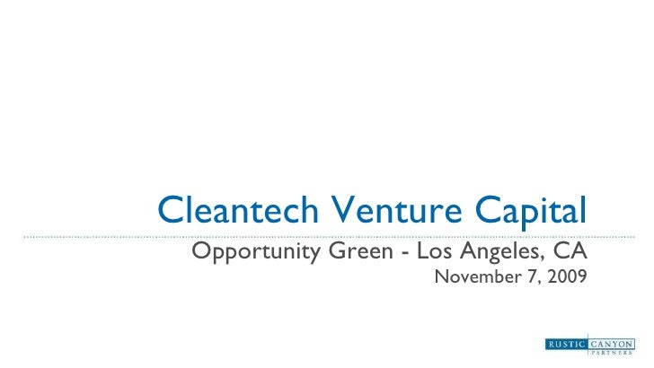 Cleantech Venture Capital Opportunity Green - Los Angeles, CA November 7, 2009