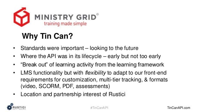 The most advanced Tin Can deployment that we know of — a case study o… slideshare Why Tin Can? • • • • Standards were important - looking to the future Where the API was in its lifecycle - early but not ... - 웹