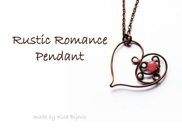 Rustic Romance Pendant  made by Kica Bijoux