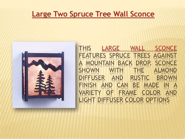 large wall sconce lighting. THIS LARGE WALL SCONCE FEATURES SPRUCE TREES AGAINST A MOUNTAIN BACK DROP. Large Wall Sconce Lighting