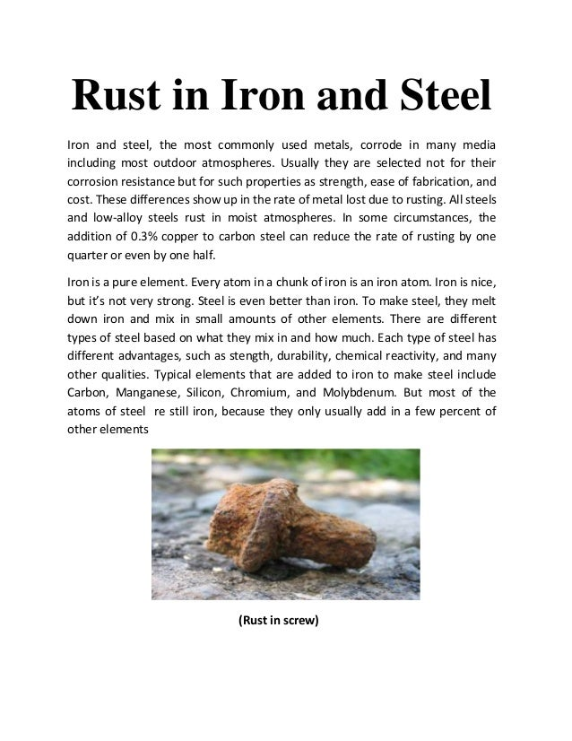 Rust in Iron and SteelIron and steel, the most commonly used metals, corrode in many mediaincluding most outdoor atmospher...