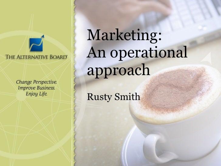 Marketing: An operational approach Rusty Smith
