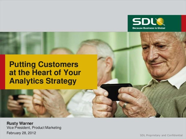 Putting Customers at the Heart of Your Analytics StrategyRusty WarnerVice President, Product MarketingFebruary 28, 2012   ...