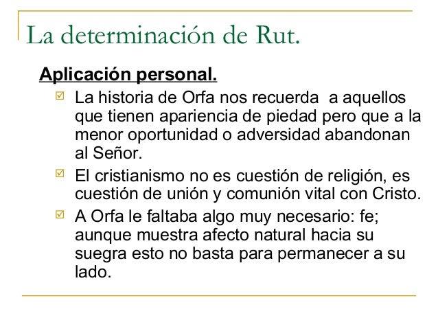 La determinación de Rut. Aplicación personal.     La historia de Orfa nos recuerda a aquellos      que tienen apariencia ...