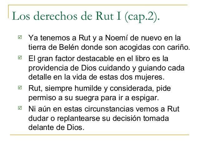 Los derechos de Rut I (cap.2).    Ya tenemos a Rut y a Noemí de nuevo en la     tierra de Belén donde son acogidas con ca...