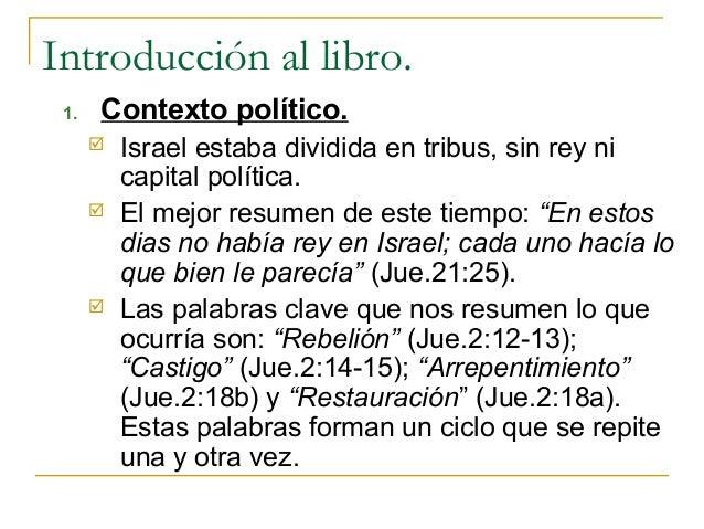 Introducción al libro. 1.   Contexto político.         Israel estaba dividida en tribus, sin rey ni          capital polí...