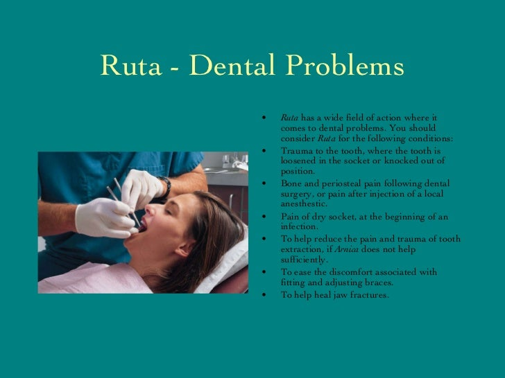 Ruta - Dental Problems <ul><li>Ruta  has a wide field of action where it comes to dental problems. You should consider  Ru...