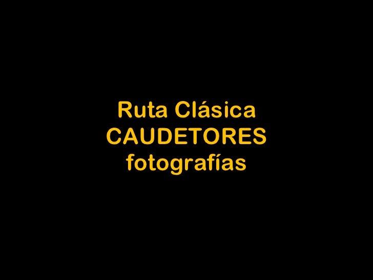 Ruta Clásica CAUDETORES fotografías