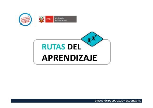 RUTAS DEL  APRENDIZAJE  DIRECCIÓN DE EDUCACIÓN SECUNDARIA