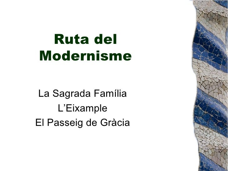Ruta del Modernisme La Sagrada Família L'Eixample El Passeig de Gràcia