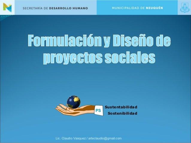 Sustentabilidad                          PS                                  SostenibilidadLic. Claudio Vasquez / arteclau...