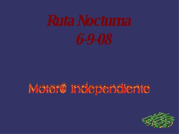 Ruta Nocturna  6-9-08