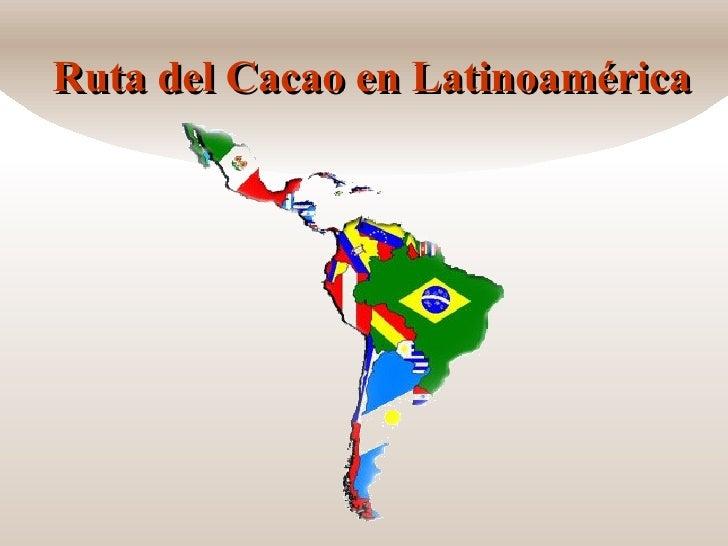 Ruta del Cacao en Latinoamérica