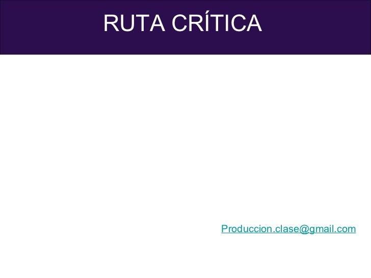 RUTA CRÍTICA   [email_address]