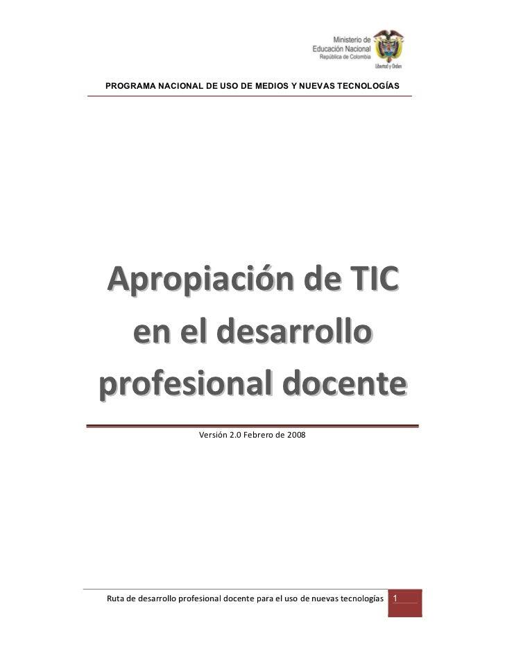 PROGRAMA NACIONAL DE USO DE MEDIOS Y NUEVAS TECNOLOGÍASApropiación de TIC  en el desarrolloprofesional docente            ...