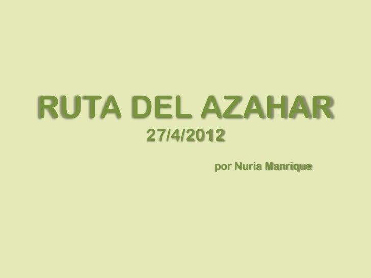 RUTA DEL AZAHAR     27/4/2012            por Nuria Manrique