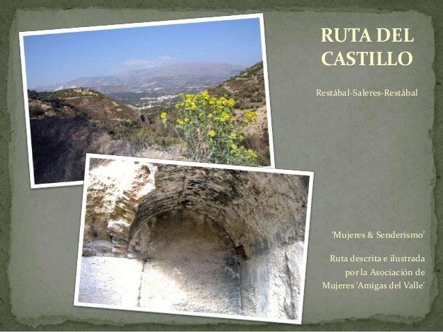 RUTA DEL CASTILLO Restábal-Saleres-Restábal 'Mujeres & Senderismo' Ruta descrita e ilustrada por la Asociación de Mujeres ...