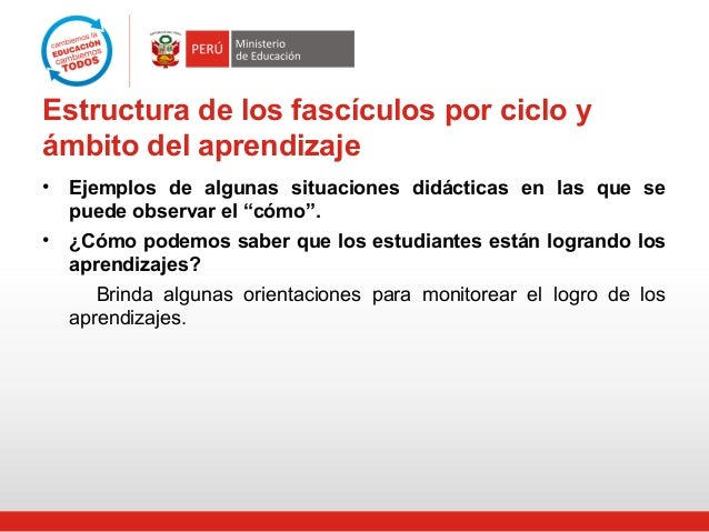 Estructura de los fascículos por ciclo y ámbito del aprendizaje • Ejemplos de algunas situaciones didácticas en las que se...