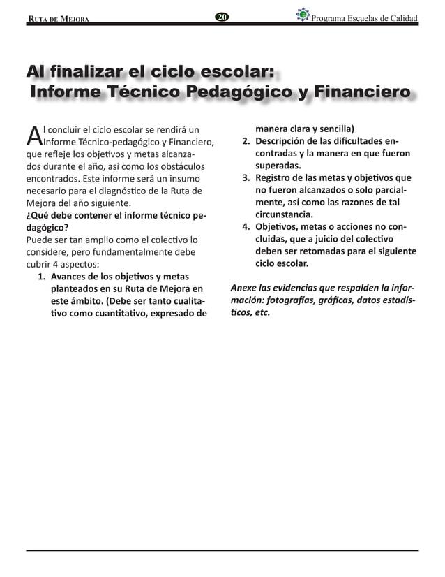 Ruta de Mejora Programa Escuelas de Calidad Al concluir el ciclo escolar se rendirá un Informe Técnico-pedagógico y Financ...