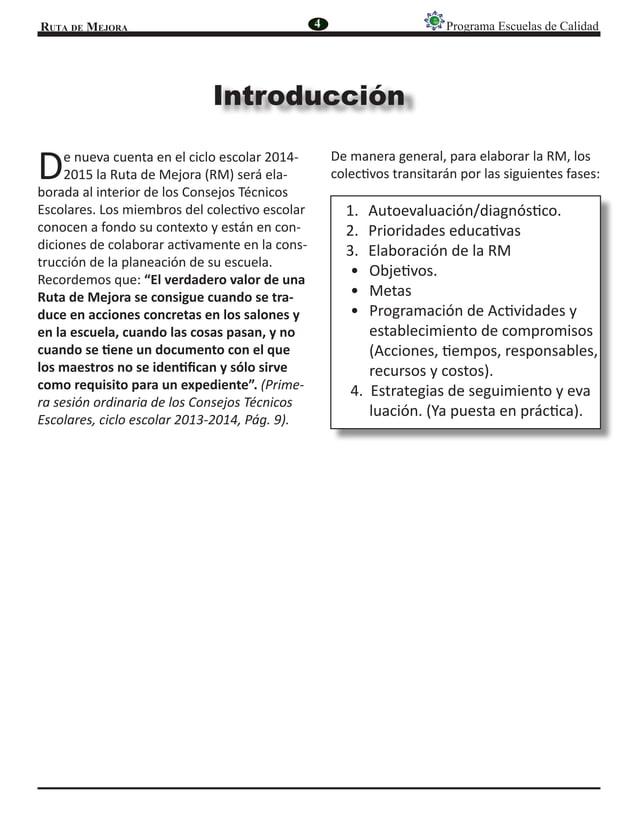 Ruta de Mejora Programa Escuelas de Calidad De nueva cuenta en el ciclo escolar 2014- 2015 la Ruta de Mejora (RM) será ela...