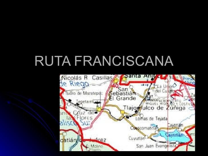 RUTA FRANCISCANA