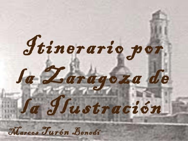 Itinerario por la Zaragoza de la Ilustración Marcos Turón Benedí