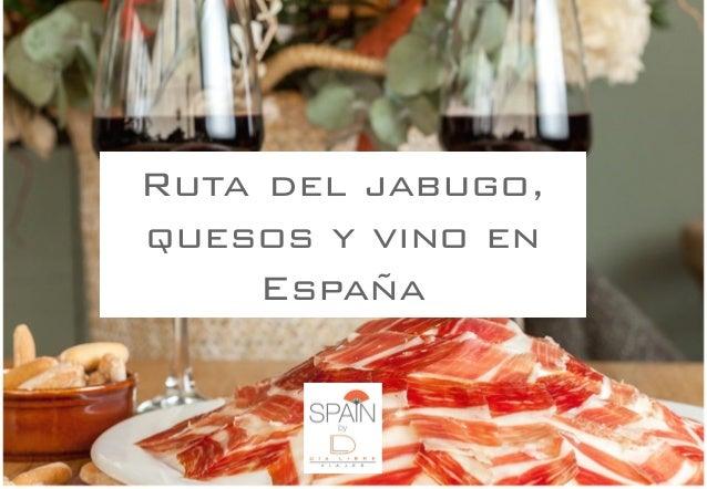 Ruta del jabugo, quesos y vino en España