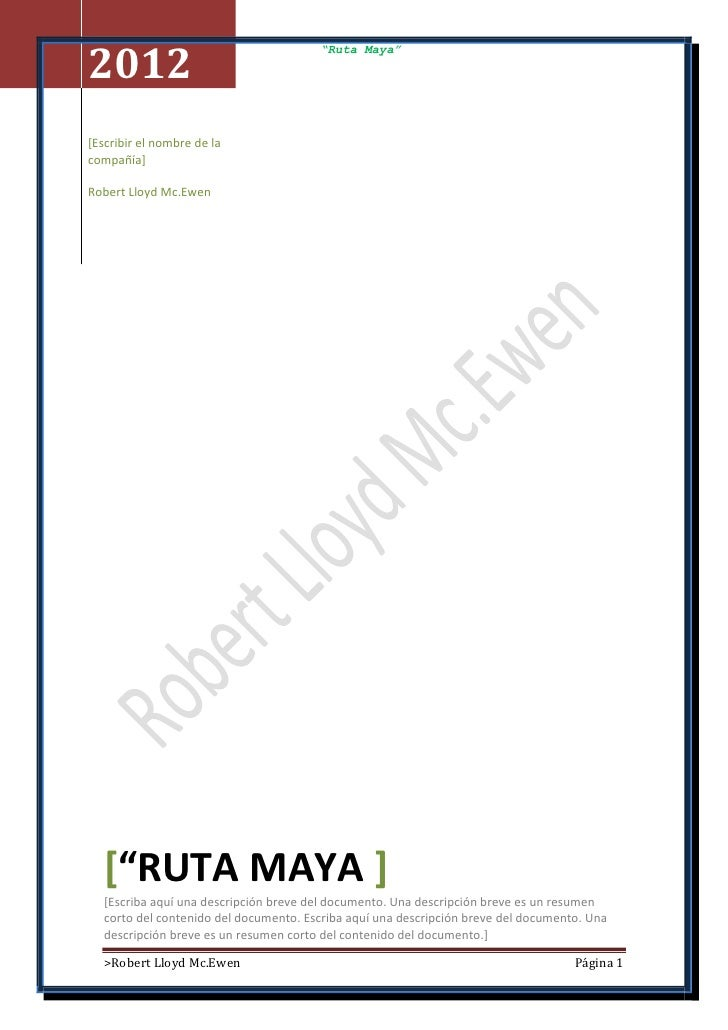 """2012                                        """"Ruta Maya""""[Escribir el nombre de lacompañía]Robert Lloyd Mc.Ewen   [""""RUTA MAY..."""