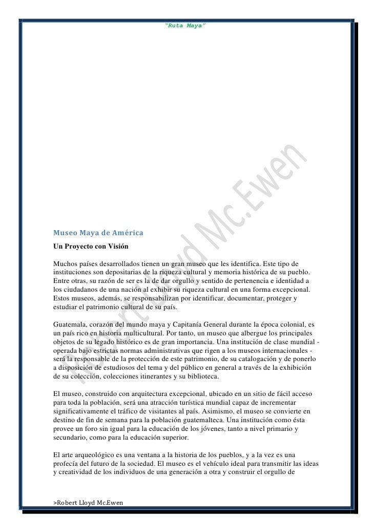 """""""Ruta Maya""""Museo Maya de AméricaUn Proyecto con VisiónMuchos países desarrollados tienen un gran museo que les identifica...."""
