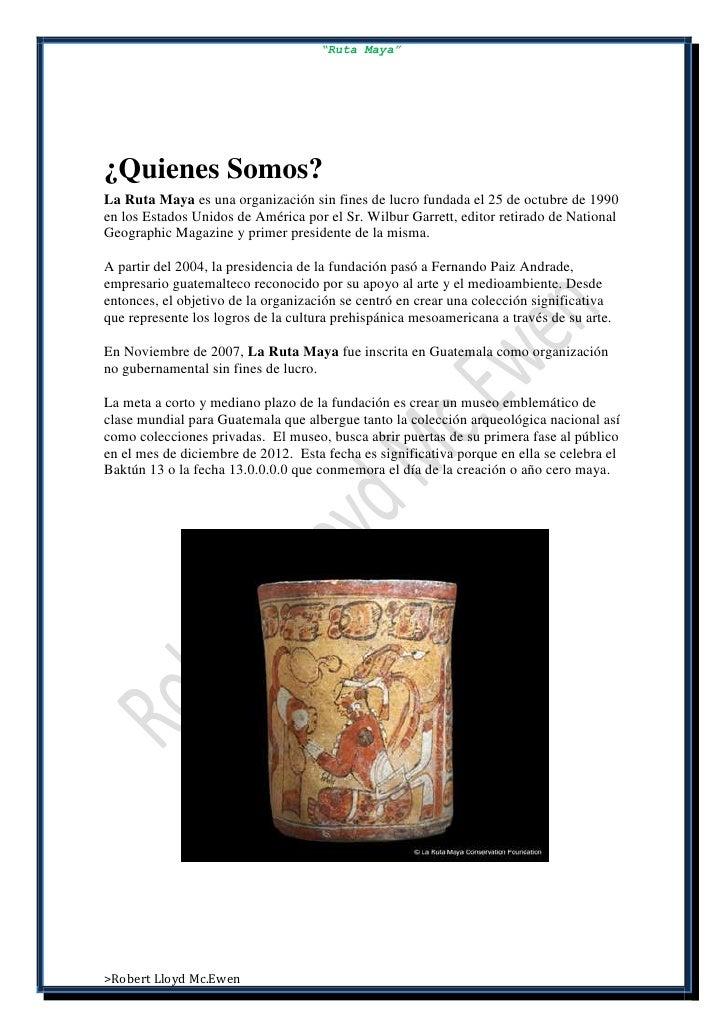"""""""Ruta Maya""""¿Quienes Somos?La Ruta Maya es una organización sin fines de lucro fundada el 25 de octubre de 1990en los Estad..."""