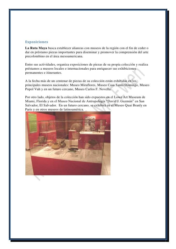 ExposicionesLa Ruta Maya busca establecer alianzas con museos de la región con el fin de ceder odar en préstamo piezas imp...