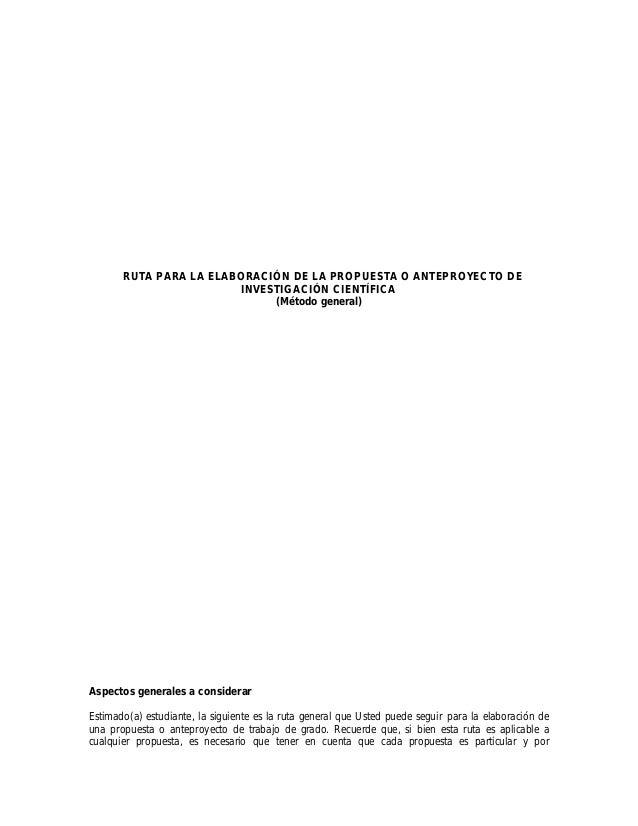 RUTA PARA LA ELABORACIÓN DE LA PROPUESTA O ANTEPROYECTO DE  INVESTIGACIÓN CIENTÍFICA  (Método general)  Aspectos generales...