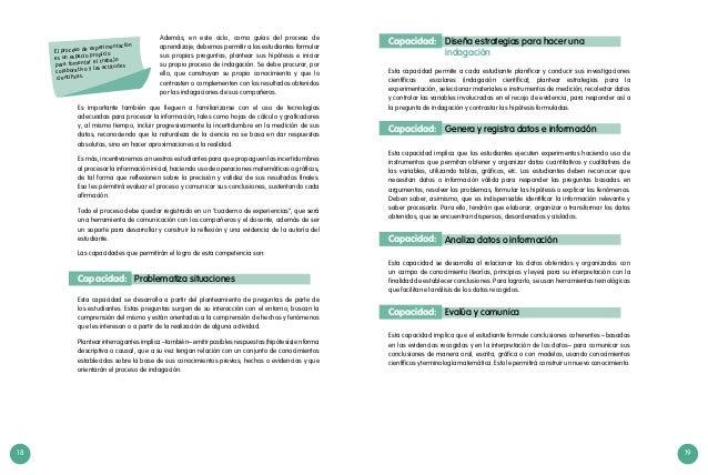 18 19 Esta capacidad permite a cada estudiante planificar y conducir sus investigaciones científicas escolares (indagación...