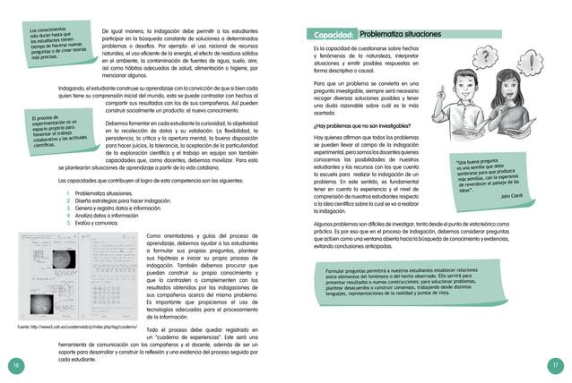 16 17 De igual manera, la indagación debe permitir a los estudiantes participar en la búsqueda constante de soluciones a d...