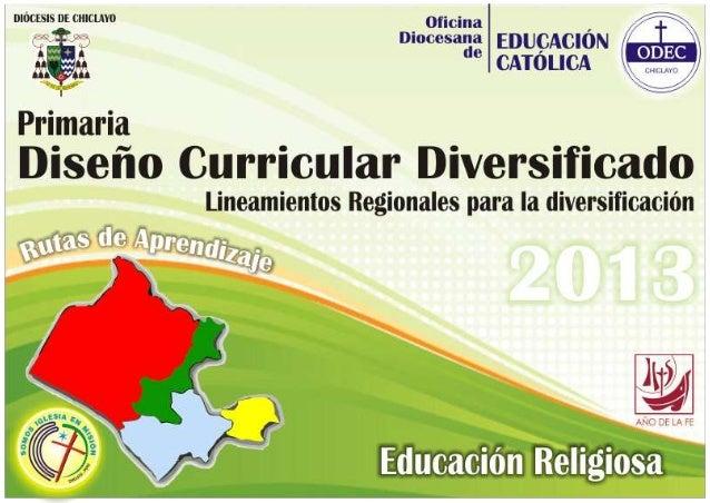 ODEC Diseño Curricular Diversificado PRIMARIA–EDUCACIÓNRELIGIOSA 3 INTRODUCCIÓN a Oficina Diocesana de Educación Católica ...
