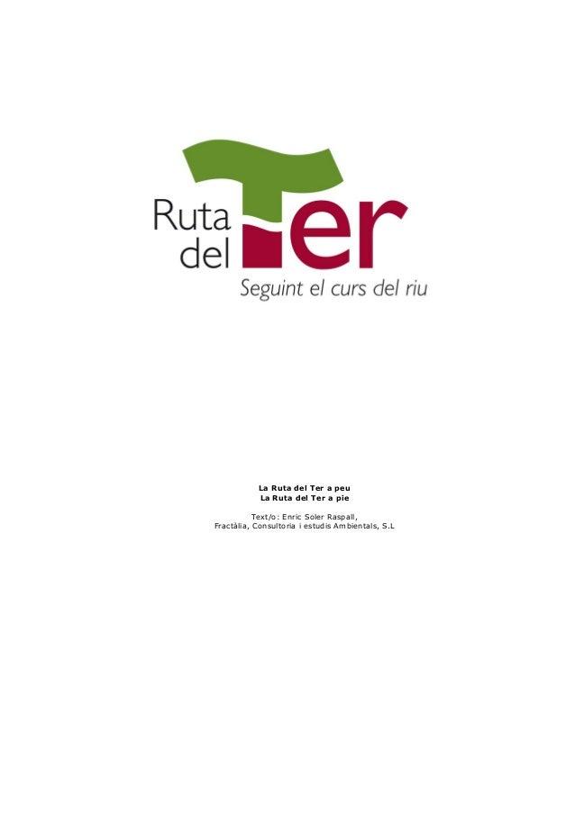 La Ruta del Ter a peuLa Ruta del Ter a pieText/o: Enric Soler Raspall,Fractàlia, Consultoria i estudis Ambientals, S.L