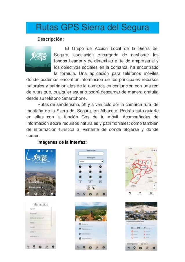 Rutas GPS Sierra del Segura Descripción: El Grupo de Acción Local de la Sierra del Segura, asociación encargada de gestion...