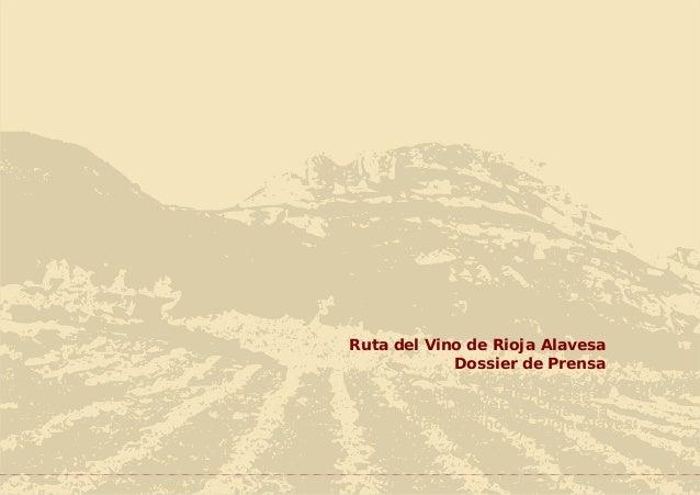 Ruta del Vino de Rioja Alavesa            Dossier de Prensa