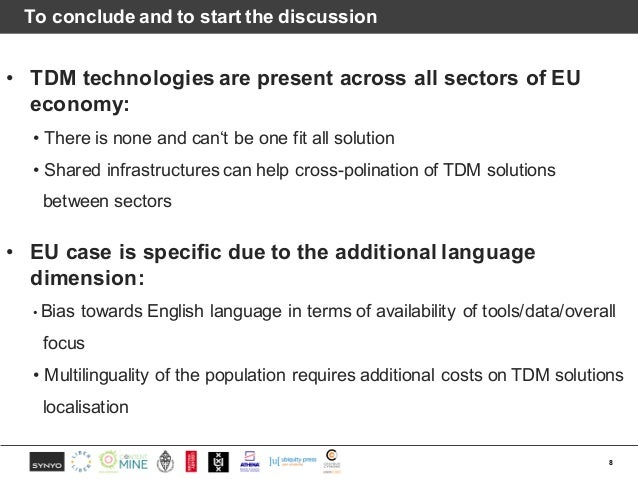 To conclude and to start the discussion • TDM technologies are present across all sectors of EU economy: • There is none a...
