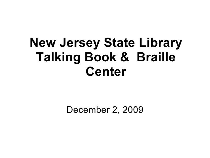 New Jersey State Library Talking Book &  Braille Center December 2, 2009