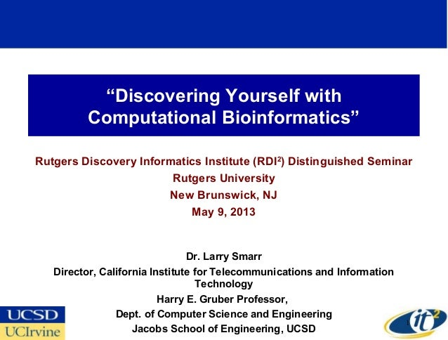 """Discovering Yourself withComputational Bioinformatics""Rutgers Discovery Informatics Institute (RDI2) Distinguished Semina..."